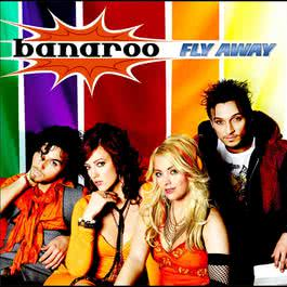 Fly Away 2008 Banaroo