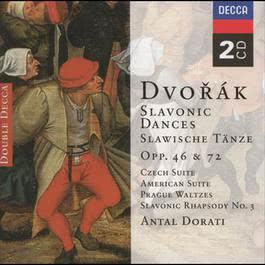 Dvorak: Slavonic Dances; Czech Suite etc. 2000 Dvorák
