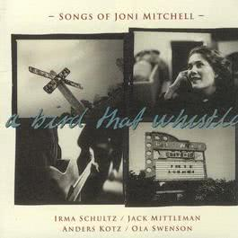 Songs Of Joni Mitchell 1996 A Bird That Whistles