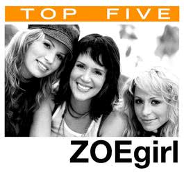 Top 5: Hits 2006 ZOEgirl