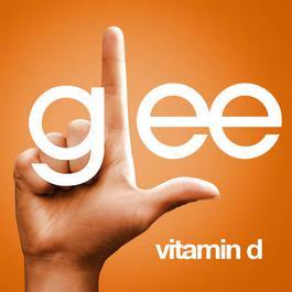 Vitamin D 2009 Glee Cast