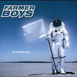 The World Is Ours 2000 Farmer Boys