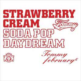 Strawberry Cream Soda Pop Daydream (Tommy February 6) 2009 Tommy February6