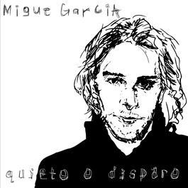 Quieto O Disparo 2006 Migue Garcia