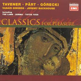 Pärt/Tavener/Ridout/Górecki: Choral Works 2003 Vasari Singers