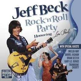 Rock 'n' Roll Party (Honoring Les Paul) 2015 Jeff Beck
