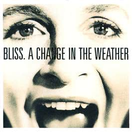 A Change In The Weather 2007 Bliss