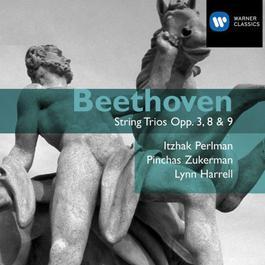 Beethoven: String Trios Opp.3, 8 & 9 2005 Itzhak Perlman; Lynn Harrell; Pinchas Zukerman
