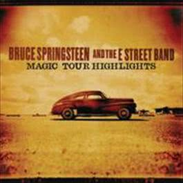 Magic Tour Highlights 2008 Bruce Springsteen & The E Street Band