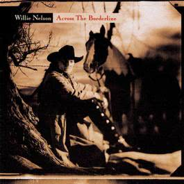 Across The Borderline 1993 Willie Nelson