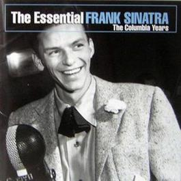 The Essential Frank Sinatra: The Columbia Years 2003 Frank Sinatra