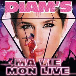 ma vie / mon live 2004 Diams