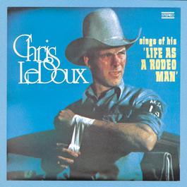 Life As A Rodeo Man 1991 Chris Ledoux