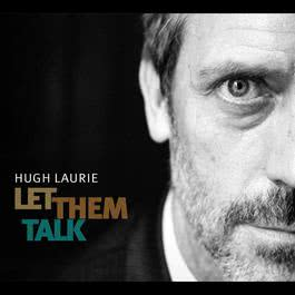 Let Them Talk 2011 Hugh Laurie