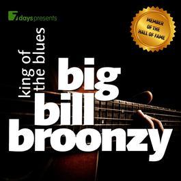 อัลบั้ม 7days Presents: Big Bill Broonzy - King Of The Blues