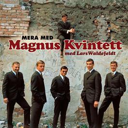 Mera med Magnus Kvintett 2011 Magnus Kvintett