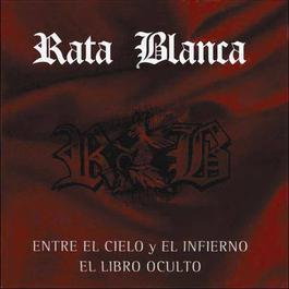 Entre El Cielo Y El Infierno/El Libro Oculto 2001 Rata Blanca