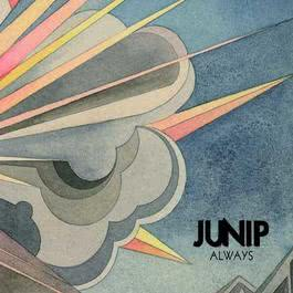 Always 2010 Junip
