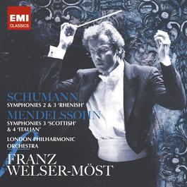 Schumann & Mendelssohn: Symphonies 2008 Franz Welser-Möst