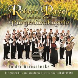 In Der Weinschenke 2005 Robert Payer Und Seine Original Burgenlandkapelle