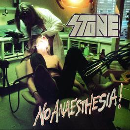 No Anaesthesia! 1989 Stone