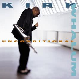 Unconditional 2010 Kirk Whalum