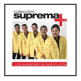 Colección suprema Plus - Los Invasores De Nuevo León 2007 Los Invasores De Nuevo León