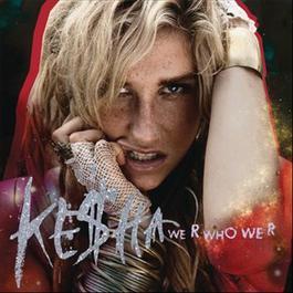 We R Who We R 2011 Kesha