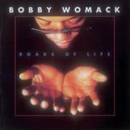 Roads of Life 2008 Bobby Womack