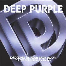 Knocking At Your Back Door - The Best Of Deep Purple In 80s 1992 Deep Purple