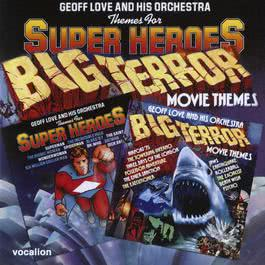 Themes For Super Heroes/Big Terror Movie Themes 2011 Geoff Love