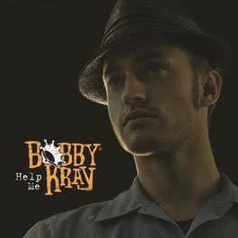Help Me 2007 Bobby Kray