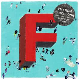 Forever Today 2011 I'm From Barcelona