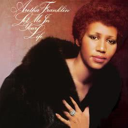Let Me In Your Life 2014 Aretha Franklin