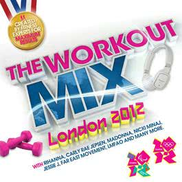 The Workout Mix - London 2012 2012 Various Artists