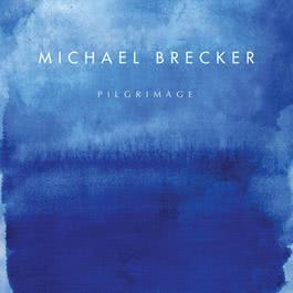 Pilgrimage 2007 Michael Brecker