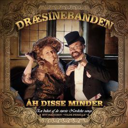 Åh, Disse Minder – En Buket Af De Største Nordiske Sange 2011 Drsinebanden