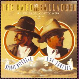 The Bard And The Balladeer Live From Cowtown 2010 Waddie Mitchell