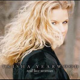 Real Live Woman 2009 Trisha Yearwood