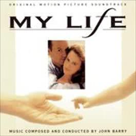 My Life: Original Motion Picture Soundtrack 1993 John Barry