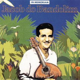 In Memoriam 2010 Jacob Do Bandolim