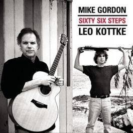 Sixty Six Steps 2005 Leo Kottke; Mike Gordon