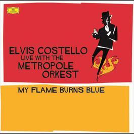 Costello: My Flame Burns Blue 2008 Elvis Costello