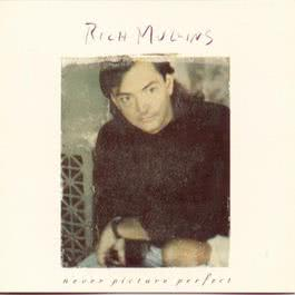 Never Picture Perfect 2010 Rich Mullins