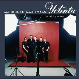 Mahdunko maailmaas / Musiikin mestareita 2003 Ylintu