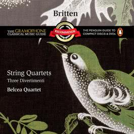 Britten: String Quartets - Three Divertimenti 2008 Belcea Quartet