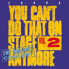 You Can't Do That On Stage Anymore, Vol. 2 - The Helsinki Concert 2012 Frank Zappa