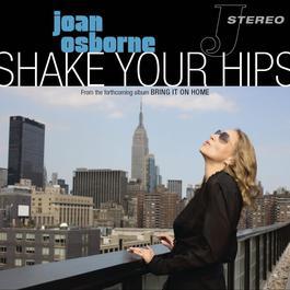 Shake Your Hips 2012 Joan Osborne