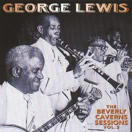 The Beverly Caverns Sessions, Vol. 2 2008 George Lewis