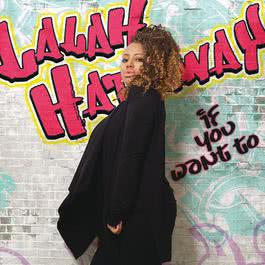 If You Want To 2011 Lalah Hathaway